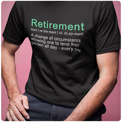 Retirement Gardening Shirt