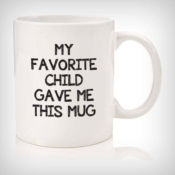 My Favorite Child Gave Me This Funny Coffee Mug