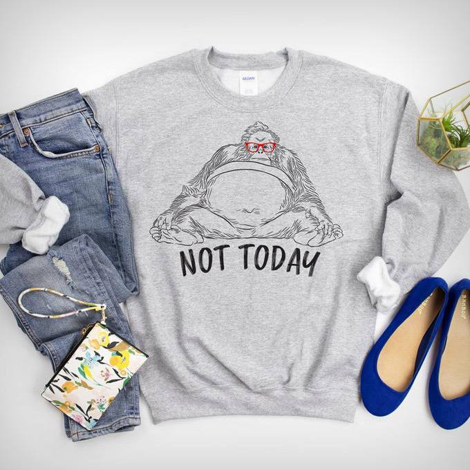 Not Today Orangutan Sweatshirt