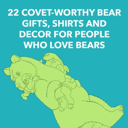 22 Covet-worthy Bear Gifts, Shirts and Decor for People Who Love Bears