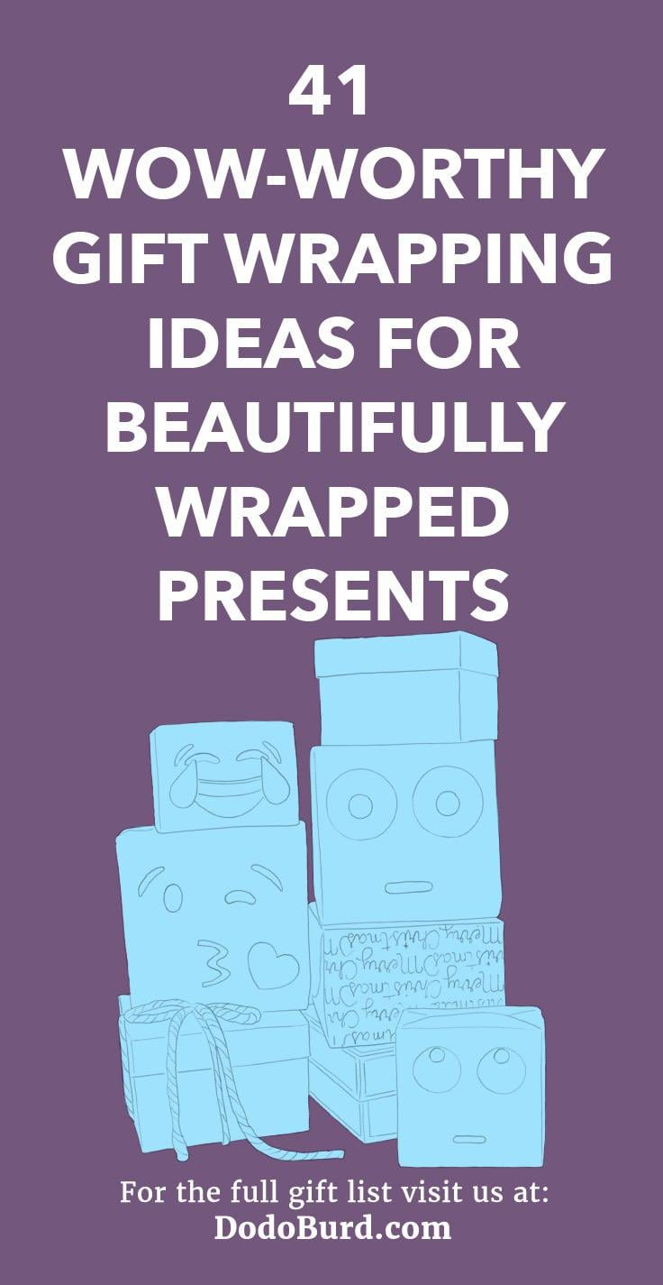 41 WOW-worthy Gift Wrapping Ideas for Beautifully Wrapped Presents