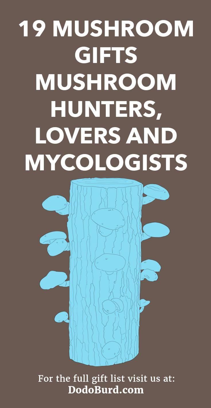 19 Mushroom Gifts Mushroom Hunters, Lovers and Mycologists